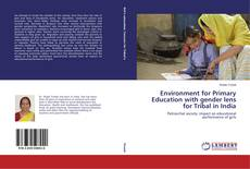 Bookcover of Environment for Primary Education with gender lens for Tribal in India