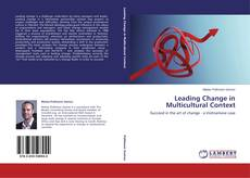Bookcover of Leading Change in Multicultural Context