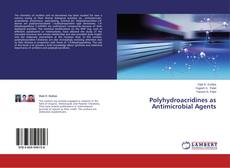 Bookcover of Polyhydroacridines as Antimicrobial Agents