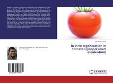 Couverture de In vitro regeneration in tomato (Lycopersicum esculentum)