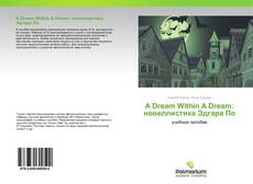 Portada del libro de A Dream Within A Dream: новеллистика Эдгара По