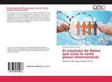 El estatuto de Roma que crea la corte penal internacional kitap kapağı