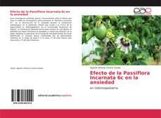 Bookcover of Efecto de la Passiflora Incarnata 6c en la ansiedad