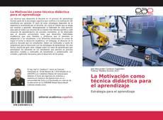 Copertina di La Motivación como técnica didáctica para el aprendizaje