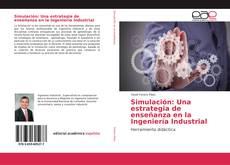 Simulación: Una estrategia de enseñanza en la Ingeniería Industrial的封面