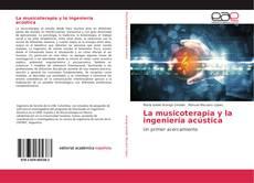 Bookcover of La musicoterapia y la ingeniería acústica