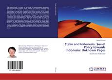 Обложка Stalin and Indonesia. Soviet Policy towards Indonesia: Unknown Pages