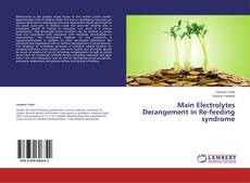 Bookcover of Main Electrolytes Derangement in Re-feeding syndrome