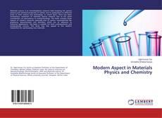 Borítókép a  Modern Aspect in Materials Physics and Chemistry - hoz