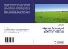 Bookcover of Advanced Ceramics and Composites based on Sustainable Resources
