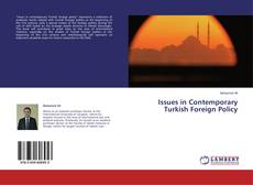 Bookcover of Issues in Contemporary Turkish Foreign Policy