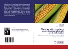 Bookcover of Maize varieties resistance against Angomois grain moth in Pakistan