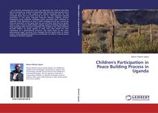 Bookcover of Children's Participation in Peace Building Process in Uganda