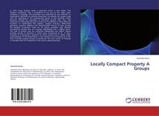 Bookcover of Locally Compact Property A Groups
