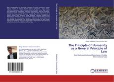 Bookcover of The Principle of Humanity as a General Principle of Law