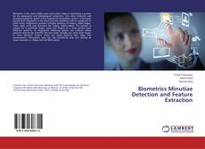 Biometrics Minutiae Detection and Feature Extraction的封面