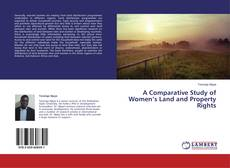 Bookcover of A Comparative Study of Women's Land and Property Rights