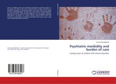 Bookcover of Psychiatric morbidity and burden of care