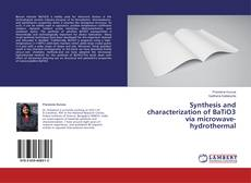Bookcover of Synthesis and characterization of BaTiO3 via microwave-hydrothermal