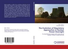 Buchcover von The Evolution of Regulatory Approaches in Nuclear Power Oversight