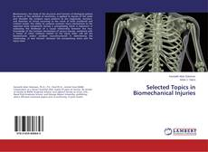 Bookcover of Selected Topics in Biomechanical Injuries