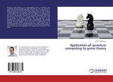 Bookcover of Application of quantum computing to game theory