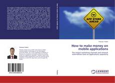 Bookcover of How to make money on mobile applications