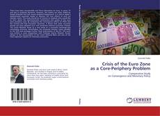 Portada del libro de Crisis of the Euro Zone as a Core-Periphery Problem