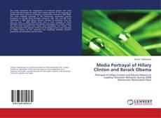 Media Portrayal of Hillary Clinton and Barack Obama kitap kapağı