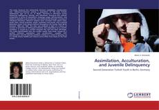 Bookcover of Assimilation, Acculturation, and Juvenile Delinquency