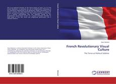 Bookcover of French Revolutionary Visual Culture