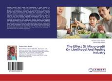 Bookcover of The Effect Of Micro-credit On Livelihood And Poultry Industry
