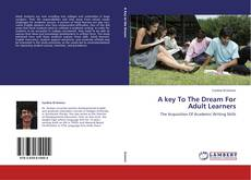 Bookcover of A key To The Dream For Adult Learners