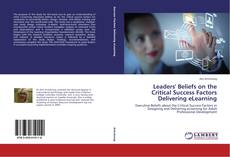 Buchcover von Leaders' Beliefs on the Critical Success Factors Delivering eLearning