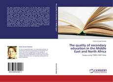 Bookcover of The quality of secondary education in the Middle East and North Africa