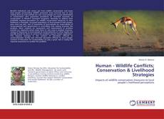 Bookcover of Human - Wildlife Conflicts; Conservation & Livelihood Strategies