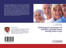 Capa do livro de Radiological assessment of patients' gonadal doses during chest x-rays