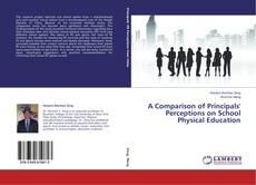 Portada del libro de A Comparison of Principals' Perceptions on School Physical Education