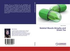 Copertina di Skeletal Muscle Atrophy and Green Tea