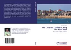 Buchcover von The Cities of Galilee During the 1948 War