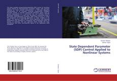 Copertina di State Dependent Parameter (SDP) Control Applied to Nonlinear Systems