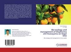 Bookcover of Bio-ecology and management of Diaphorina citri Kuwayama on Kagzi lime