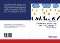 Bookcover of Liquidity Risk, Profitability and Cost Efficiency of Islamic Banks