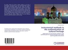 Bookcover of Instrumental methods in the authentication of cultural heritage