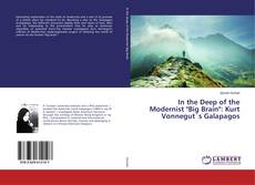"""Bookcover of In the Deep of the Modernist """"Big Brain"""": Kurt Vonnegut´s Galapagos"""