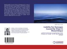 Обложка Liability For Damages Caused By Ships In Mozambique