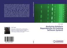 Analysing Artefacts Dependencies to Evolving Software Systems kitap kapağı