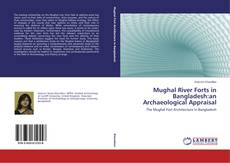 Borítókép a  Mughal River Forts in Bangladesh:an Archaeological Appraisal - hoz
