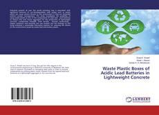 Borítókép a  Waste Plastic Boxes of Acidic Lead Batteries in Lightweight Concrete - hoz