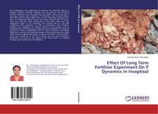 Buchcover von Effect Of Long Term Fertilizer Experiment On P Dynamics In Inceptisol